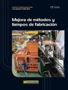 Mejora de métodos y tiempos de fabricación