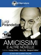 Amicissimi e altre novelle (Audio-eBook EPUB3)