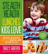 Stealth Health Lunches Kids Love