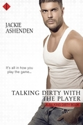 Talking Dirty With the Player: A Talking Dirty Novel