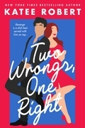 Katee Robert - Two Wrongs, One Right (A Come Undone Novel)