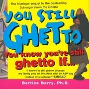 You Still Ghetto