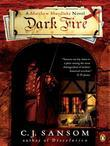 Dark Fire: A Matthew Shardlake Tudor Mystery