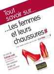 Tout savoir sur... Les femmes et leurs chaussures
