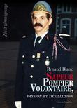 Sapeur pompier volontaire, passion et désillusion