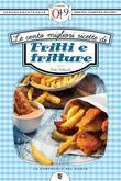 Le cento migliori ricette di fritti e fritture