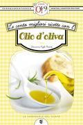Le cento migliori ricette con l'olio d'oliva