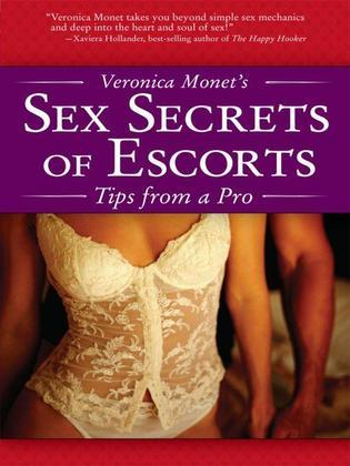 Veronica Monet's Sex Secrets of Escorts: What Men Really Want