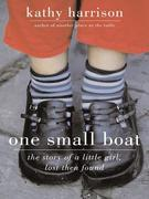 One Small Boat: The Story of a Little Girl, Lost Then Found