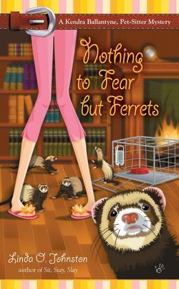 Nothing to Fear But Ferrets