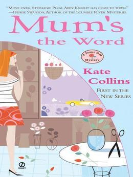 Mum's the Word: A Flower Shop Mystery