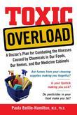 Toxic Overload: A Doctor's Plan for Combating the Illnesses Caused by Chemicals in Our Foods, Ou