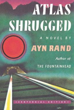 Atlas Shrugged: (Centennial Edition)