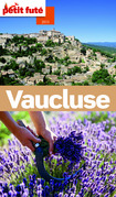 Vaucluse 2014 Petit Futé (avec cartes, photos + avis des lecteurs)