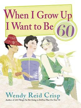 When I Grow Up I Want to Be 60