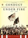 Conduct Under Fire: Four American Doctors and Their Fight for Life as Prisonersof the Japanese, 1941-1945