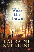 Wake the Dawn: A Novel