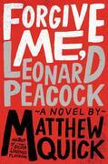 Matthew Quick - Forgive Me, Leonard Peacock