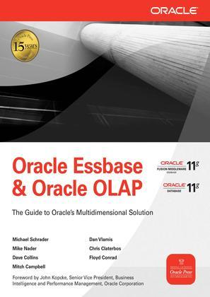 Oracle Essbase & Oracle OLAP: The Guide to Oracle's Multidimensional Solution