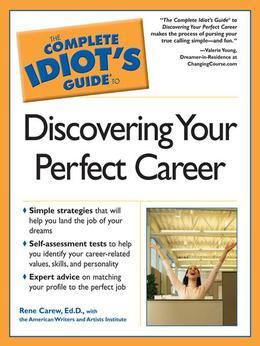 The Complete Idiot's Guide to Discovering Your Perfect Caree