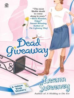 Dead Giveaway: A Yellow Rose Mystery: A Yellow Rose Mystery
