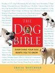 The Dog Bible: Everything Your Dog Wants You to Know