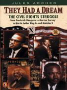 They Had a Dream: The Civil Rights Struggle from Frederick Douglass...MalcolmX