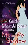 Me and My Shadow: A Novel of the Silver Dragons