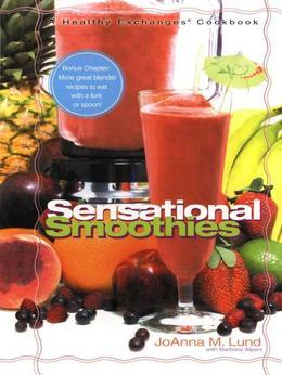 Healthy Exchanges Sensational Smoothies: Healthy Exchanges