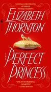 Elizabeth Thornton - The Perfect Princess