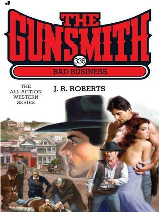 The Gunsmith 336: Bad Business