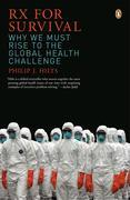 Rx for Survival: Why We Must Rise to the Global Health Challenge