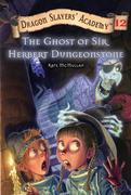 The Ghost of Sir Herbert Dungeonstone #12