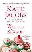 Knit the Season: A Friday Night Knitting Club Novel