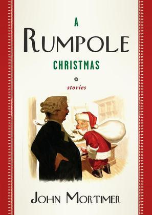 A Rumpole Christmas: Stories