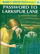 Nancy Drew 10: Password to Larkspur Lane