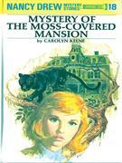 Nancy Drew 18: Mystery of the Moss-Covered Mansion: Mystery of the Moss-Covered Mansion