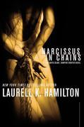 Narcissus in Chains: An Anita Blake, Vampire Hunter Novel