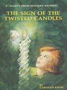 Nancy Drew 09: The Sign of the Twisted Candles: The Sign of the Twisted Candles