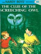 Hardy Boys 41: The Clue of the Screeching Owl: The Clue of the Screeching Owl