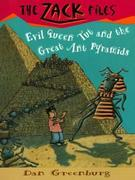 Zack Files 16: Evil Queen Tut and the Great Ant Pyramids: Evil Queen Tut and the Great Ant Pyramids