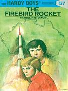 Hardy Boys 57: The Firebird Rocket: The Firebird Rocket
