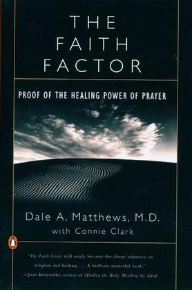 The Faith Factor: Proof of the Healing Power of Prayer