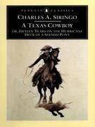 A Texas Cowboy: or, Fifteen Years on the Hurricane Deck of a Spanish Pony