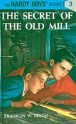 Hardy Boys 03: The Secret of the Old Mill: The Secret of the Old Mill