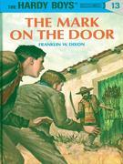 Hardy Boys 13: The Mark on the Door: The Mark on the Door