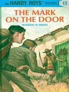 Hardy Boys 13: The Mark on the Door: The Mark on the Door