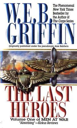 The Last Heroes: A Men at War Novel