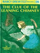 Nancy Drew 26: The Clue of the Leaning Chimney: The Clue of the Leaning Chimney