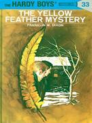 Hardy Boys 33: The Yellow Feather Mystery: The Yellow Feather Mystery